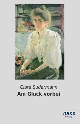 clara-sudermann_am-glck-vorbei