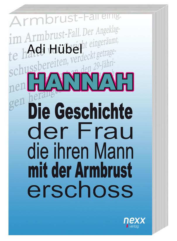 Hannah – Die Geschichte der Frau, die ihren Mann mit der Armbrust erschoss